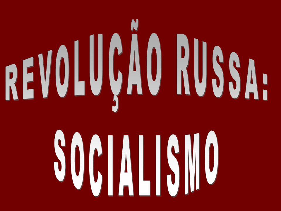 REVOLUÇÃO RUSSA: SOCIALISMO