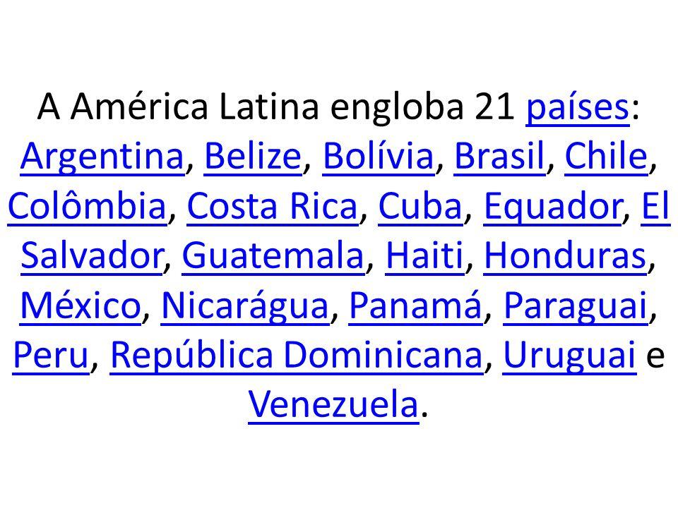A América Latina engloba 21 países: Argentina, Belize, Bolívia, Brasil, Chile, Colômbia, Costa Rica, Cuba, Equador, El Salvador, Guatemala, Haiti, Honduras, México, Nicarágua, Panamá, Paraguai, Peru, República Dominicana, Uruguai e Venezuela.
