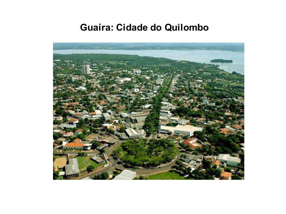 Guaíra: Cidade do Quilombo