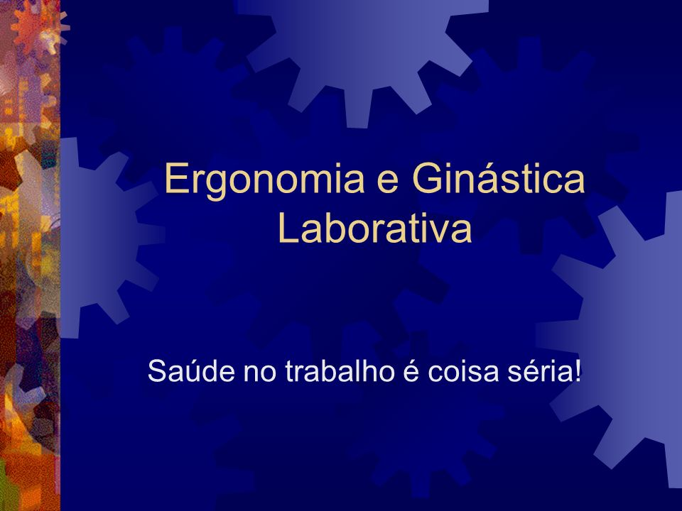 Ergonomia e Ginástica Laborativa