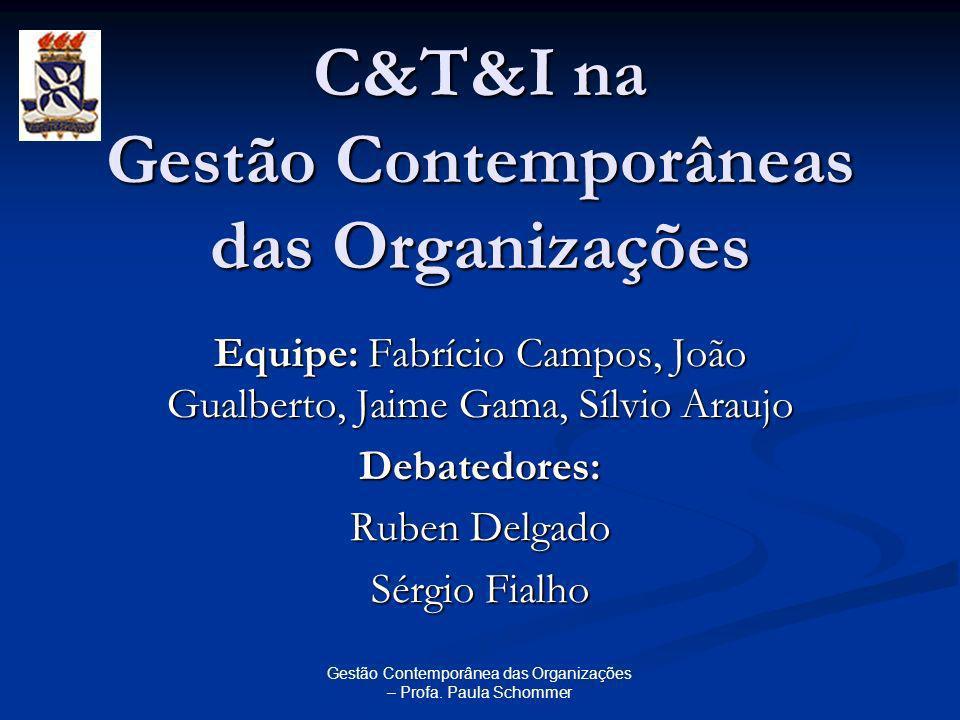 C&T&I na Gestão Contemporâneas das Organizações