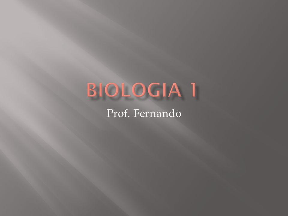 Biologia 1 Prof. Fernando