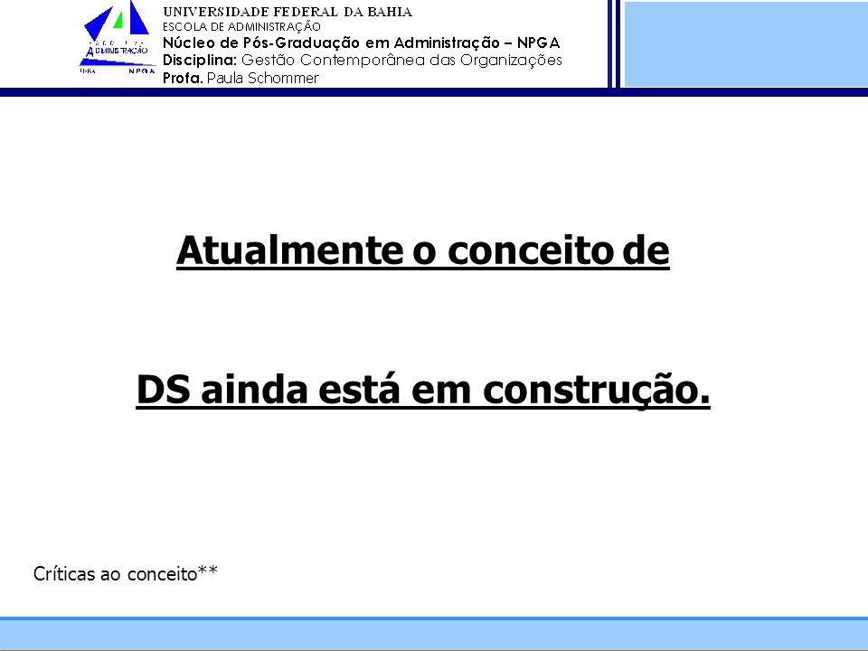 Atualmente o conceito de DS ainda está em construção.