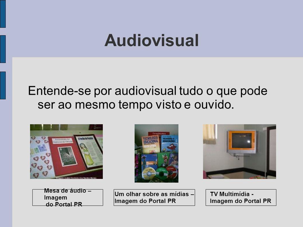 Audiovisual Entende-se por audiovisual tudo o que pode ser ao mesmo tempo visto e ouvido. Mesa de áudio – Imagem.