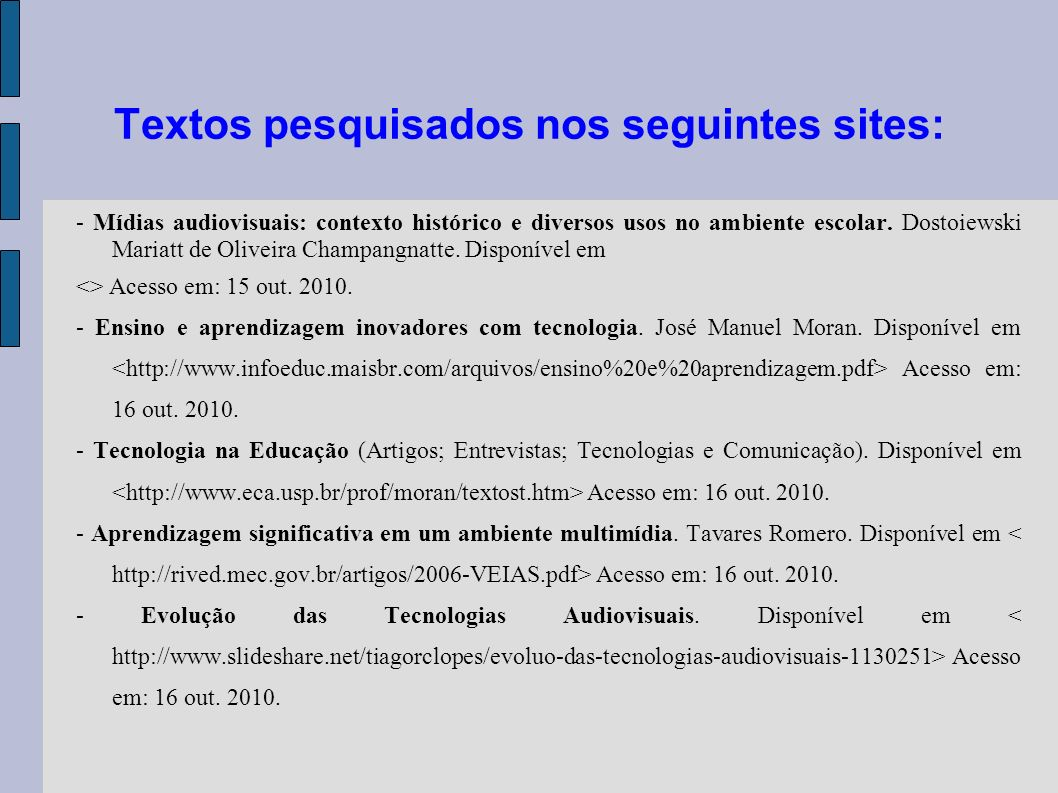 Textos pesquisados nos seguintes sites: