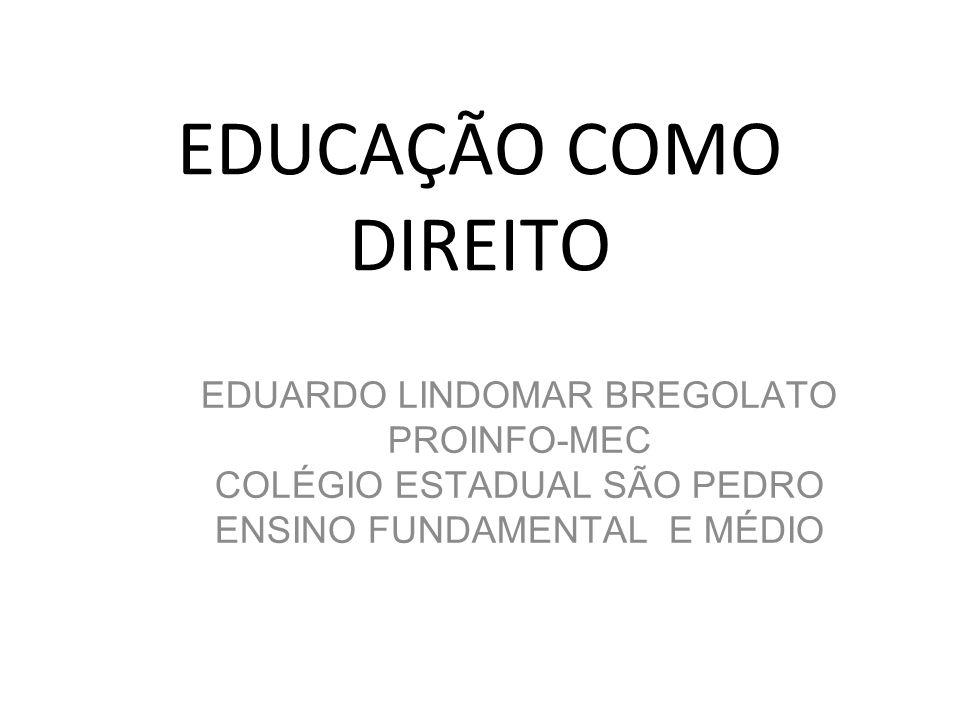EDUCAÇÃO COMO DIREITO EDUARDO LINDOMAR BREGOLATO PROINFO-MEC