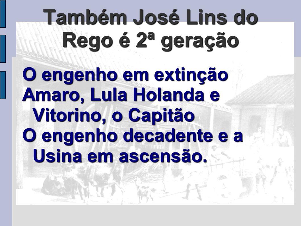 Também José Lins do Rego é 2ª geração