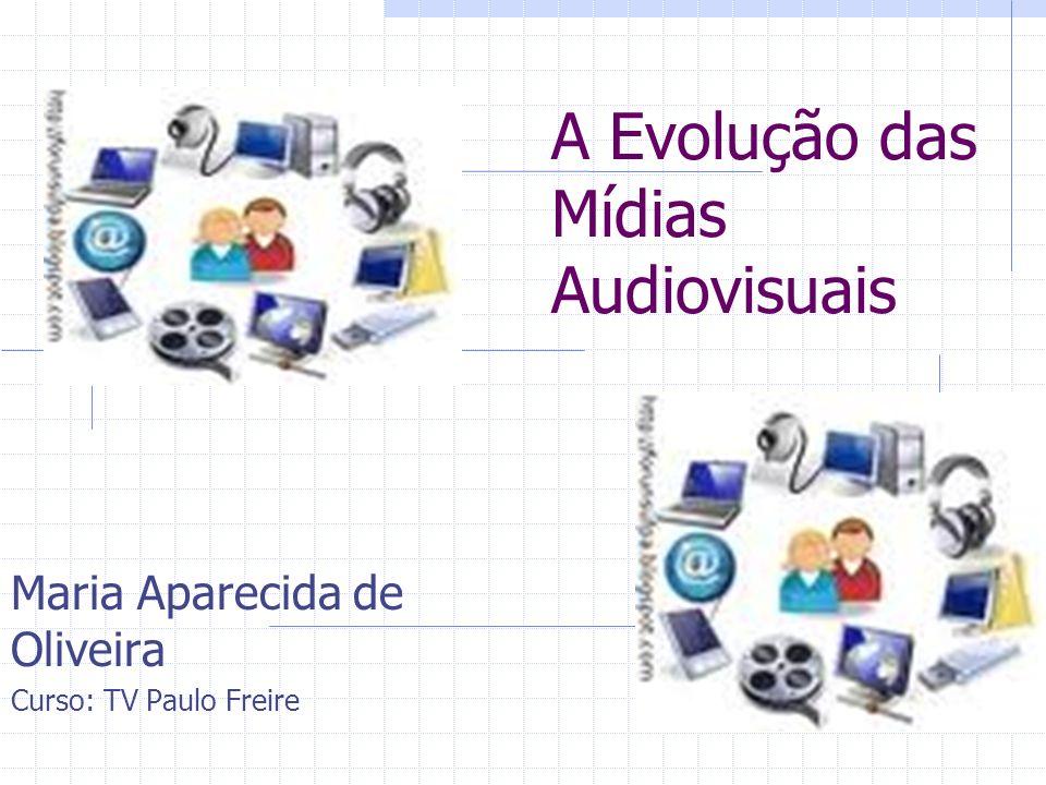 A Evolução das Mídias Audiovisuais