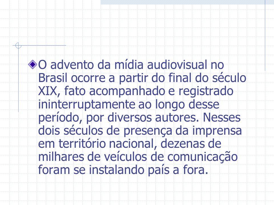 O advento da mídia audiovisual no Brasil ocorre a partir do final do século XIX, fato acompanhado e registrado ininterruptamente ao longo desse período, por diversos autores.