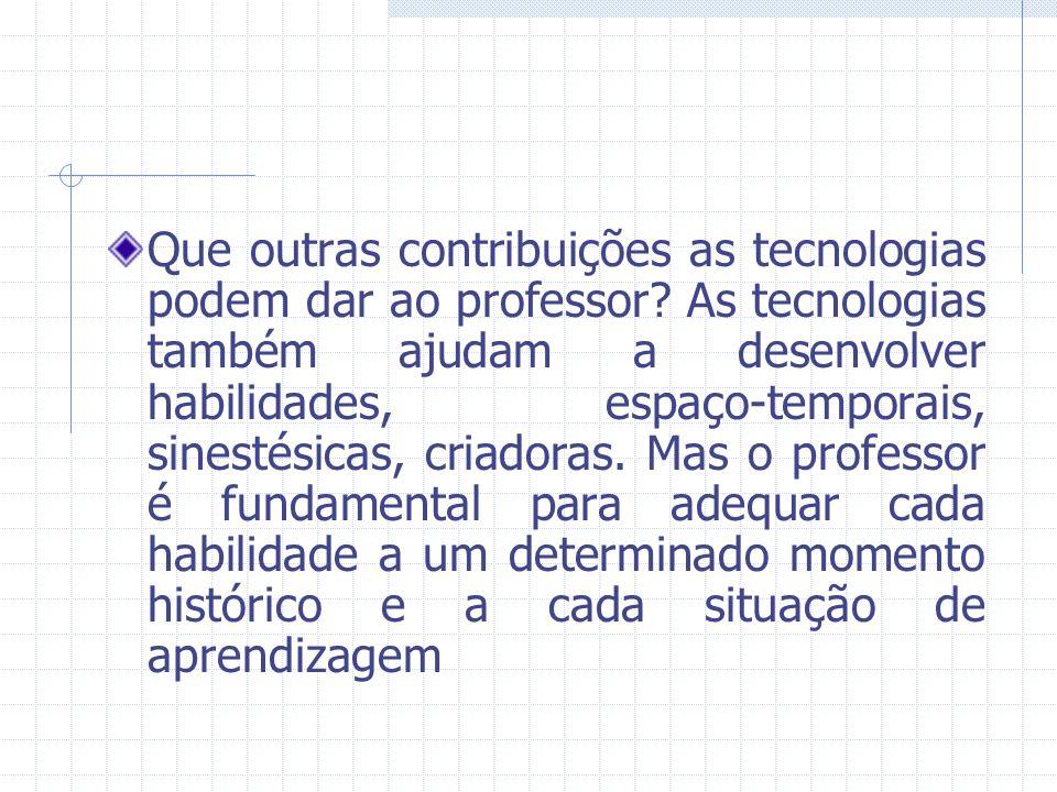 Que outras contribuições as tecnologias podem dar ao professor