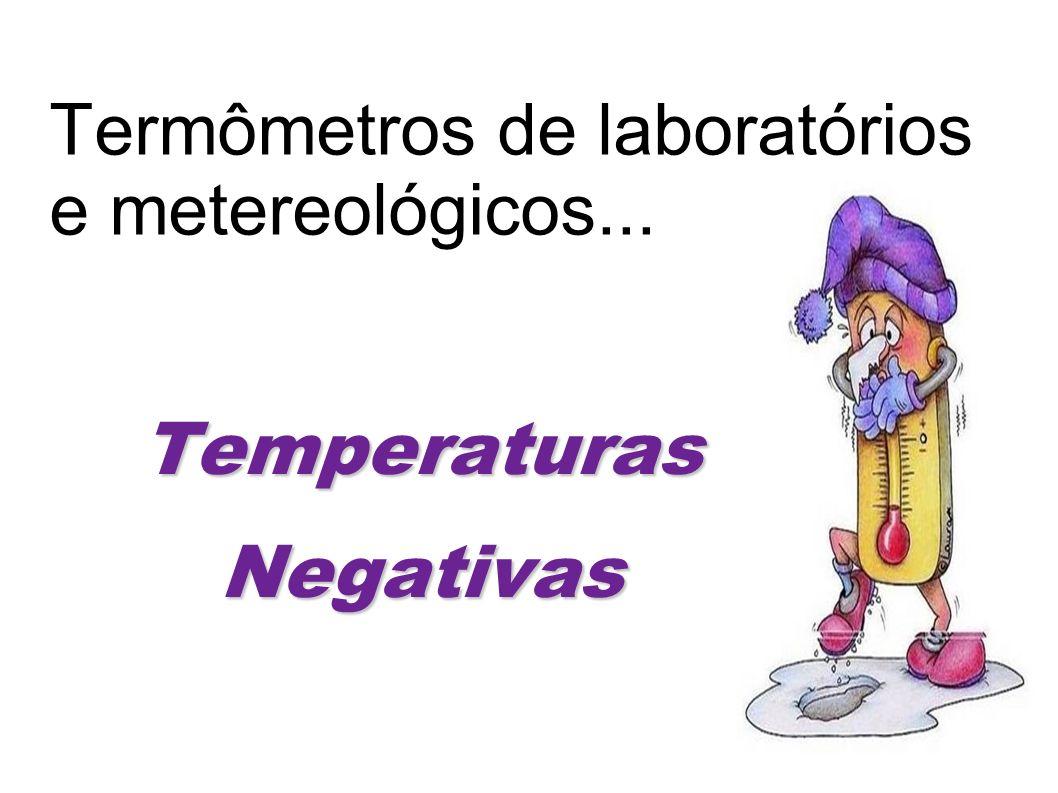 Termômetros de laboratórios e metereológicos...