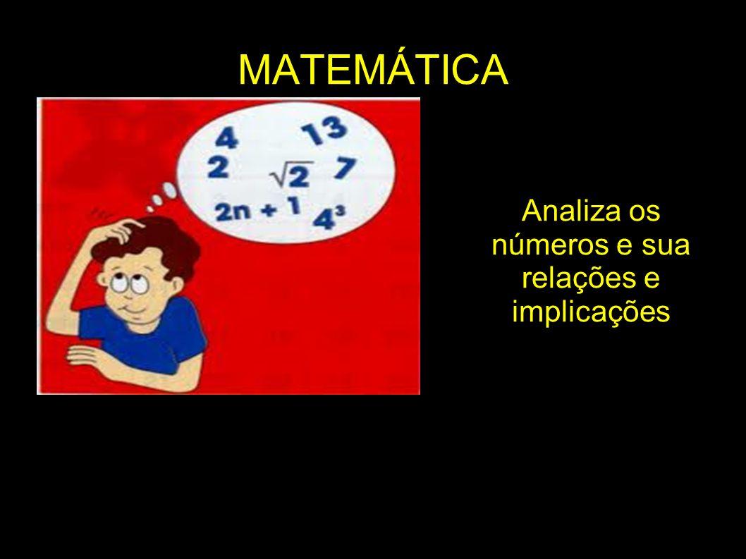 Analiza os números e sua relações e implicações