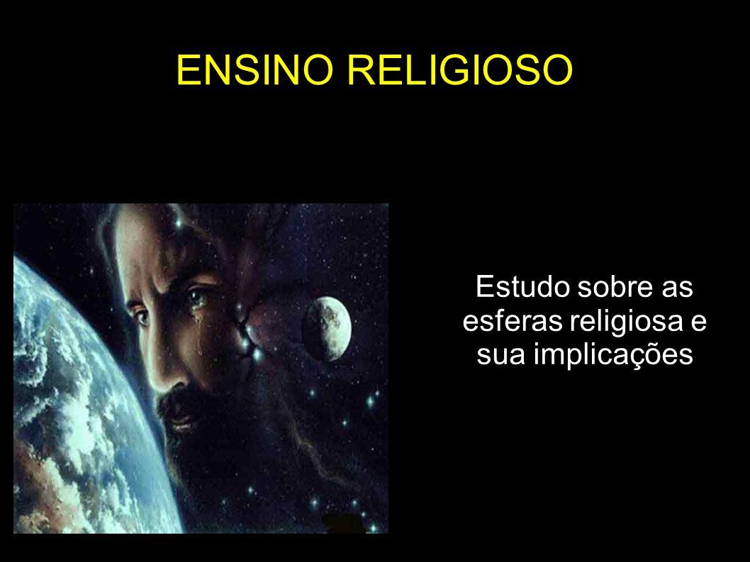 Estudo sobre as esferas religiosa e sua implicações