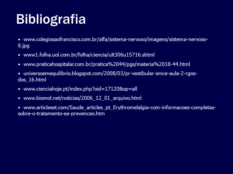 Bibliografia www.colegiosaofrancisco.com.br/alfa/sistema-nervoso/imagens/sistema-nervoso-8.jpg.