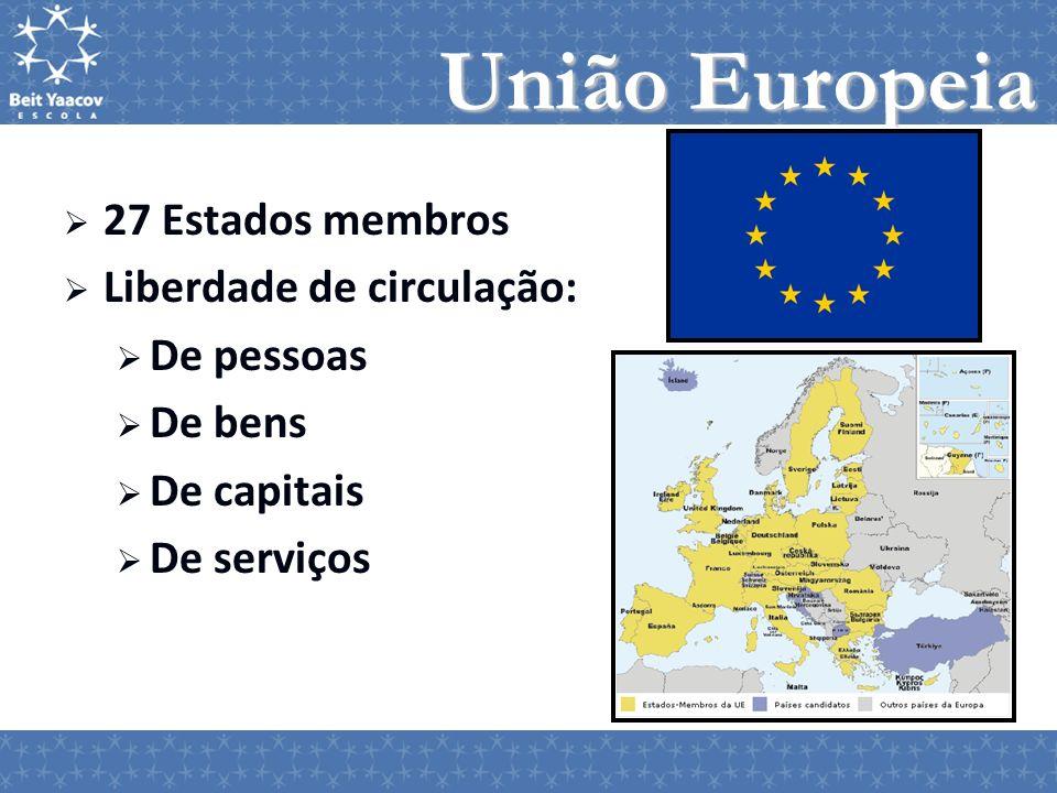 União Europeia 27 Estados membros Liberdade de circulação: De pessoas