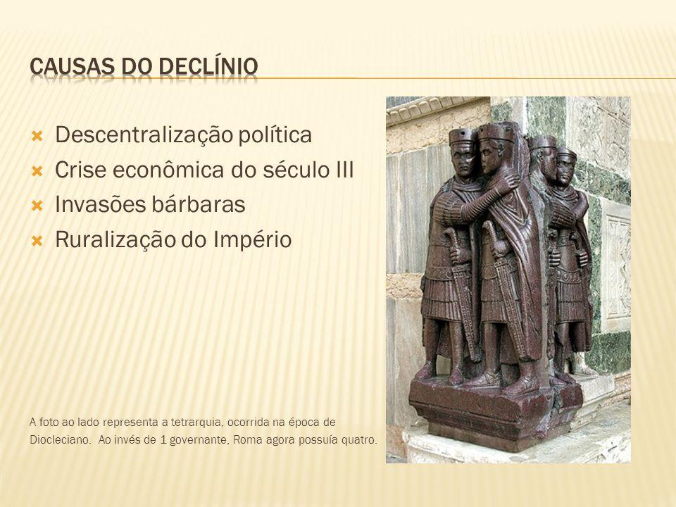 Descentralização política Crise econômica do século III