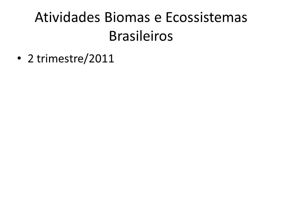 Atividades Biomas e Ecossistemas Brasileiros
