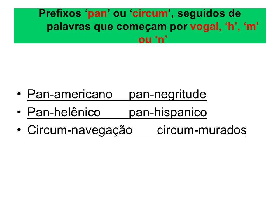 Pan-americano pan-negritude Pan-helênico pan-hispanico