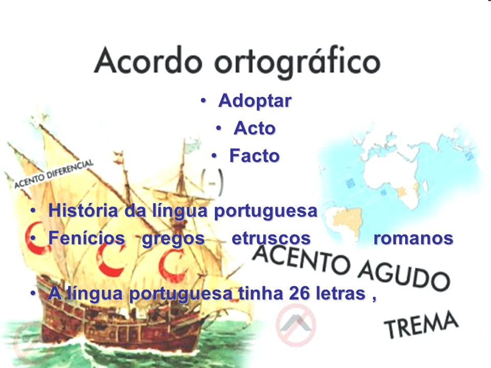 Adoptar Acto. Facto. História da língua portuguesa. Fenícios gregos etruscos romanos.