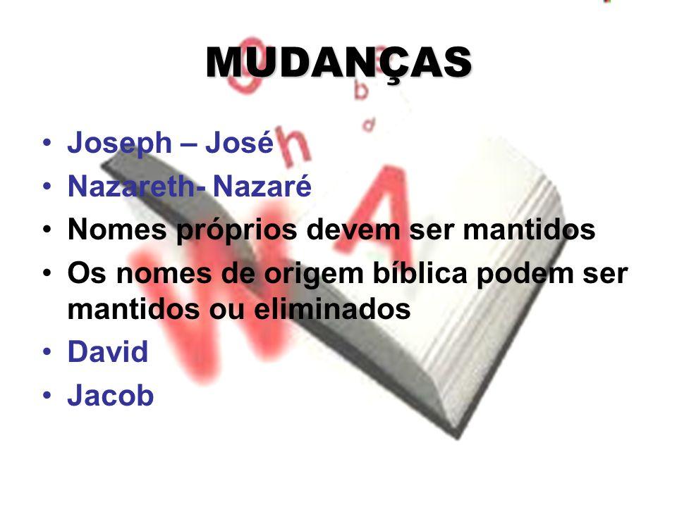 MUDANÇAS Joseph – José Nazareth- Nazaré