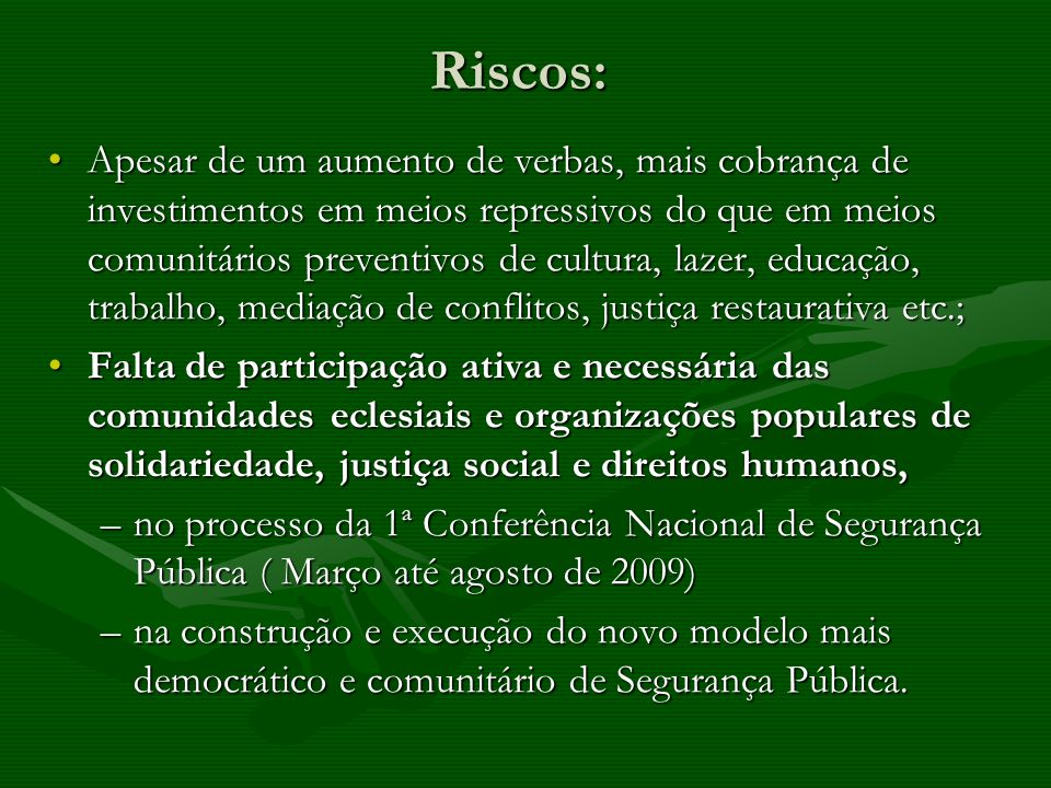Riscos: