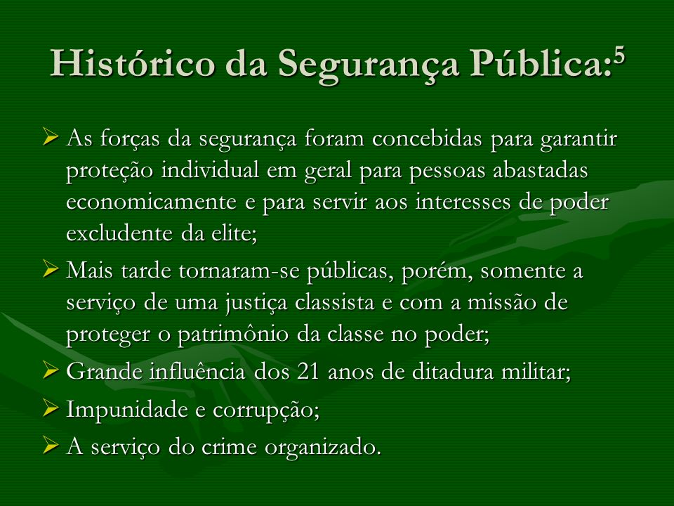 Histórico da Segurança Pública:5