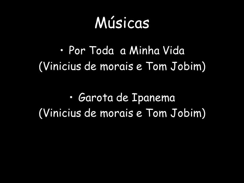 (Vinicius de morais e Tom Jobim)