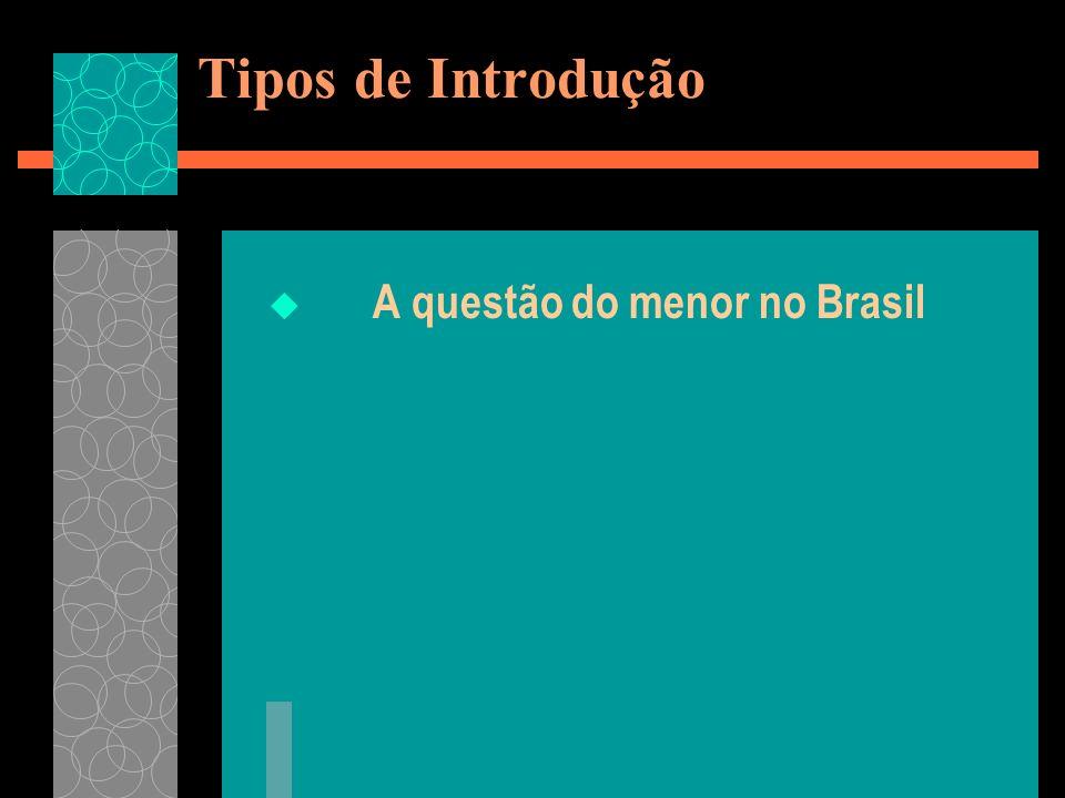 Tipos de Introdução A questão do menor no Brasil