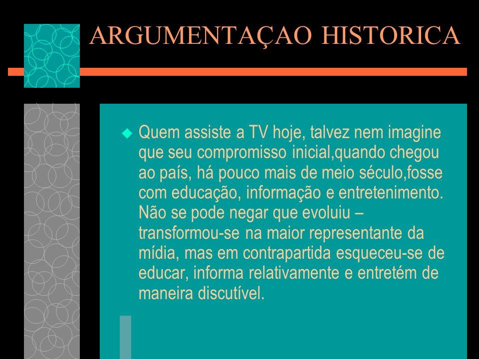 ARGUMENTAÇAO HISTORICA