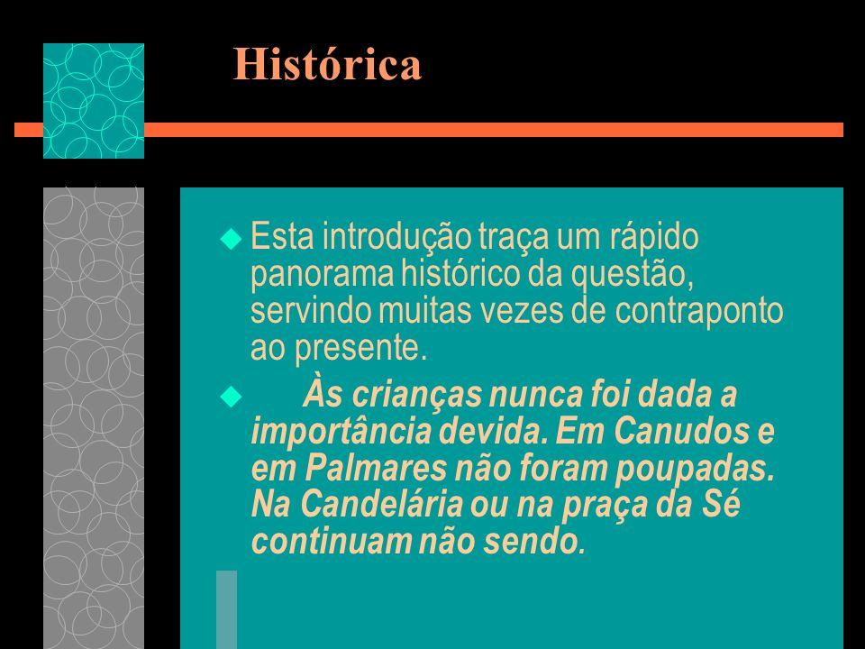 Histórica Esta introdução traça um rápido panorama histórico da questão, servindo muitas vezes de contraponto ao presente.