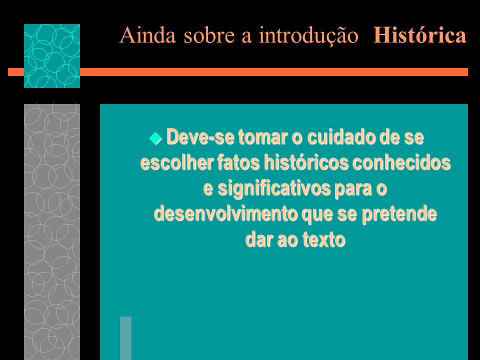 Ainda sobre a introdução Histórica