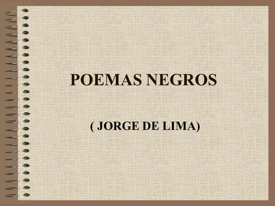 POEMAS NEGROS ( JORGE DE LIMA)