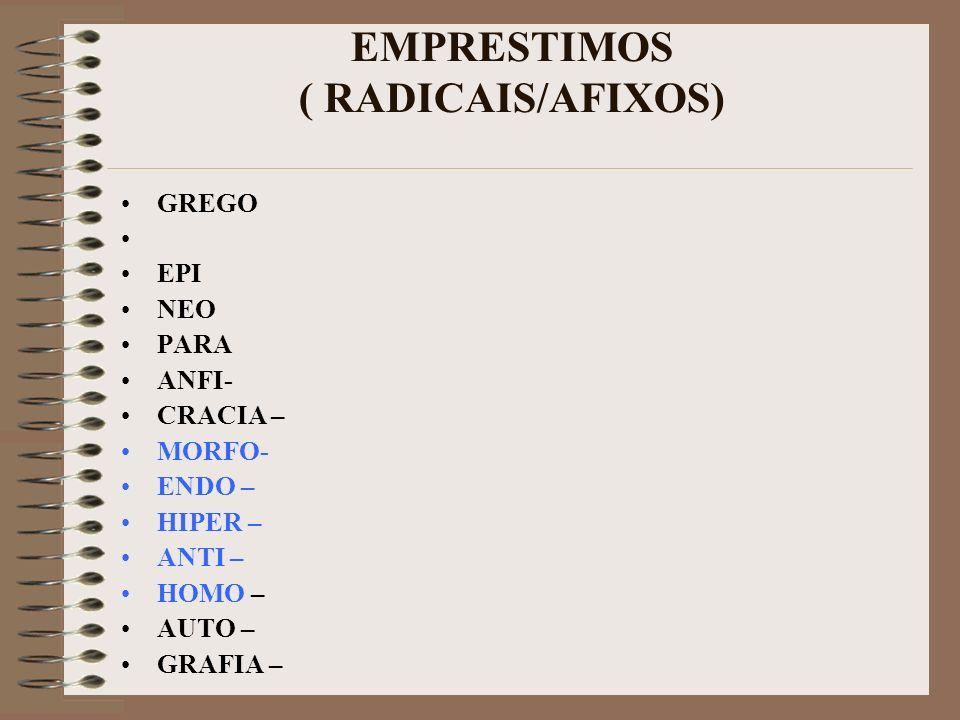 EMPRESTIMOS ( RADICAIS/AFIXOS)
