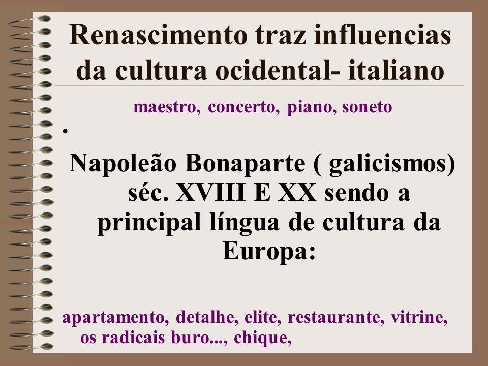 Renascimento traz influencias da cultura ocidental- italiano