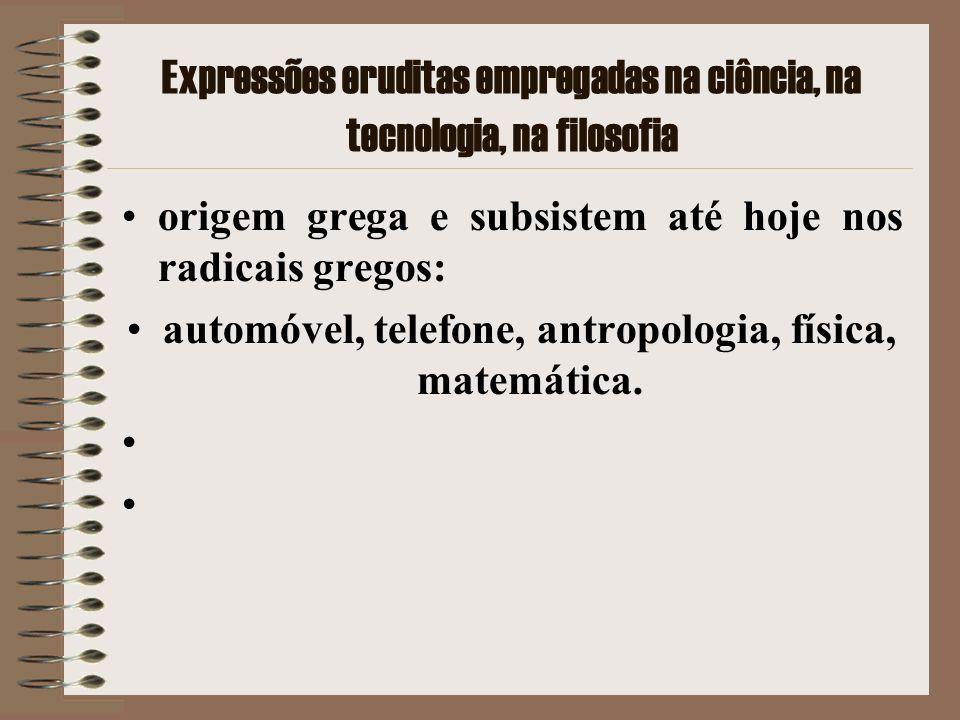 Expressões eruditas empregadas na ciência, na tecnologia, na filosofia