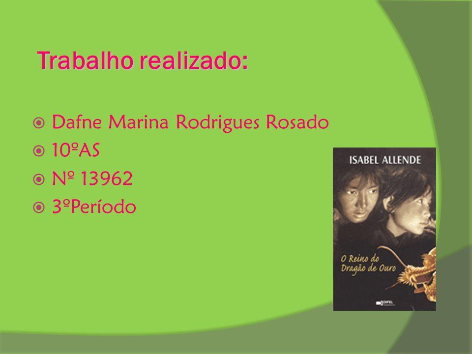 Trabalho realizado: Dafne Marina Rodrigues Rosado 10ºAS Nº 13962