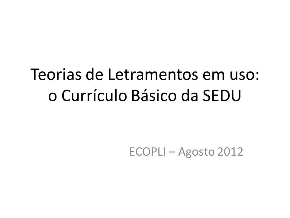 Teorias de Letramentos em uso: o Currículo Básico da SEDU