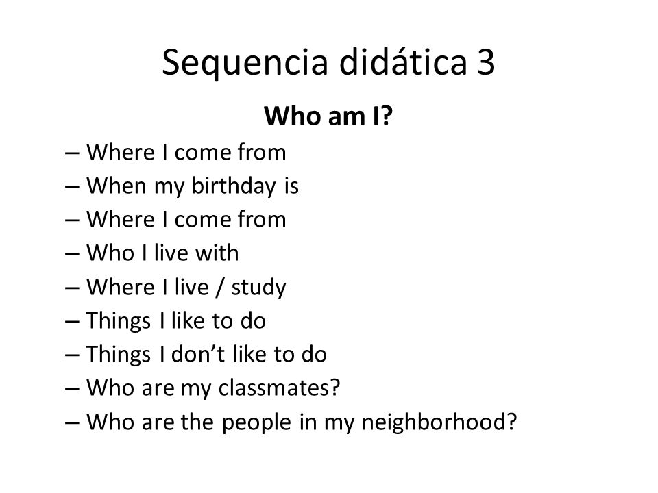 Sequencia didática 3 Who am I Where I come from When my birthday is