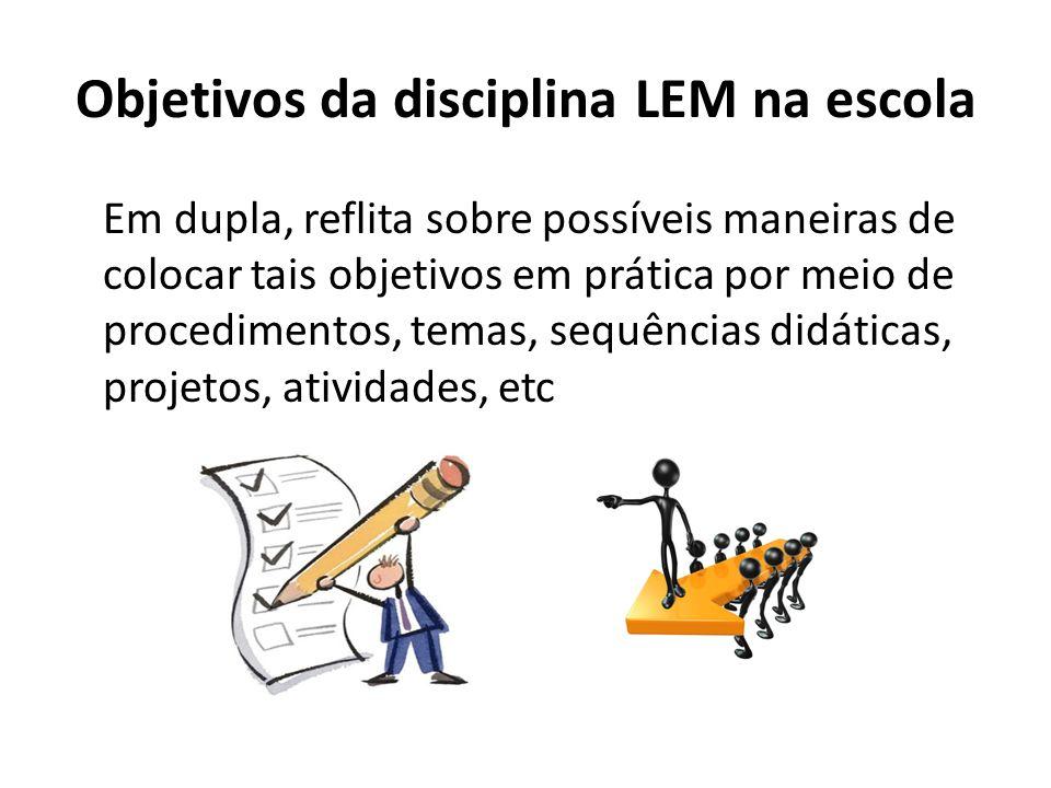 Objetivos da disciplina LEM na escola