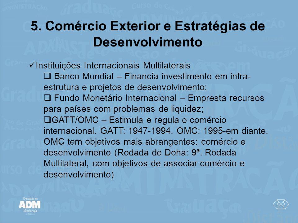 5. Comércio Exterior e Estratégias de Desenvolvimento