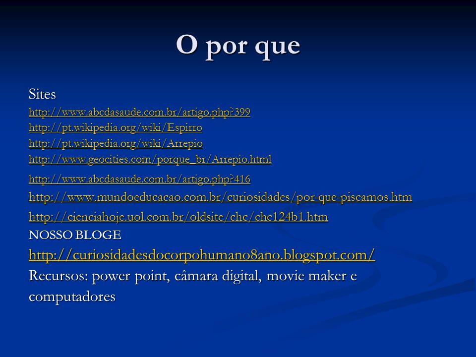 O por que Sites http://curiosidadesdocorpohumano8ano.blogspot.com/