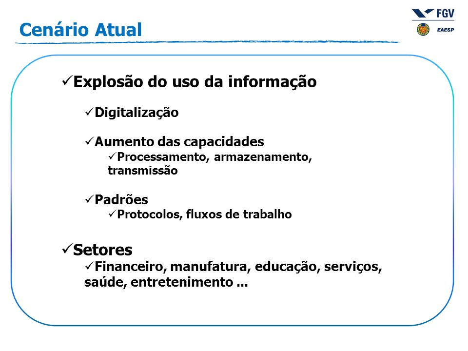 Cenário Atual Explosão do uso da informação Setores Digitalização