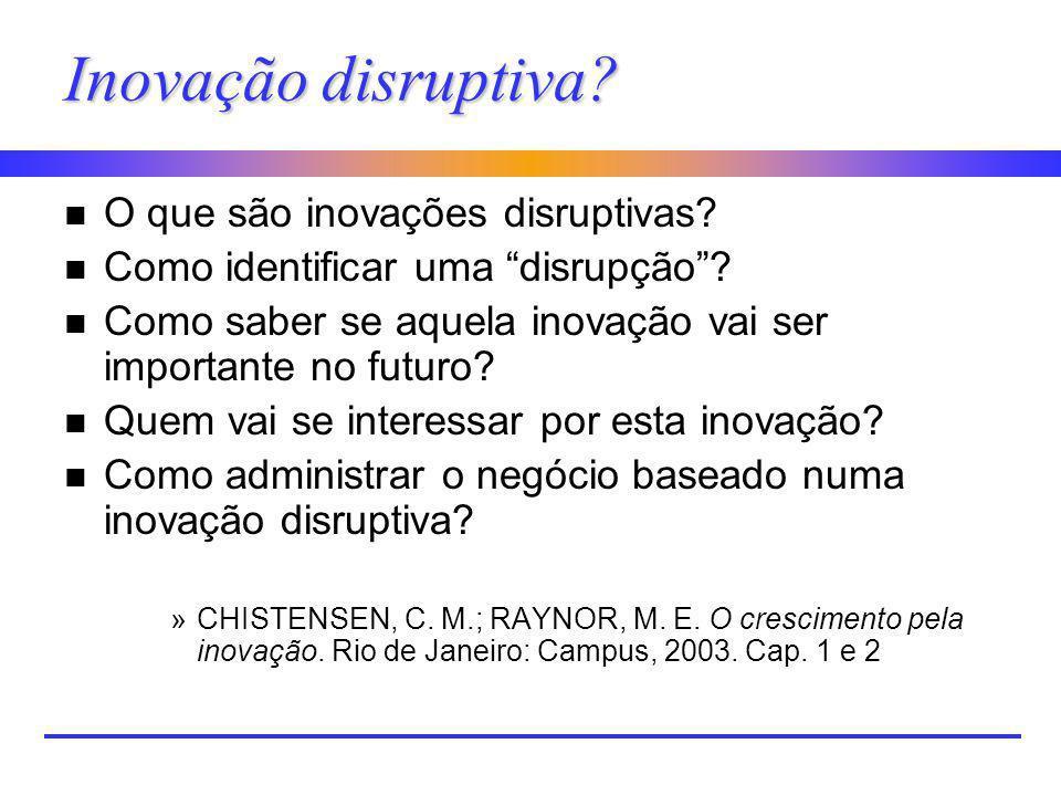 Inovação disruptiva O que são inovações disruptivas
