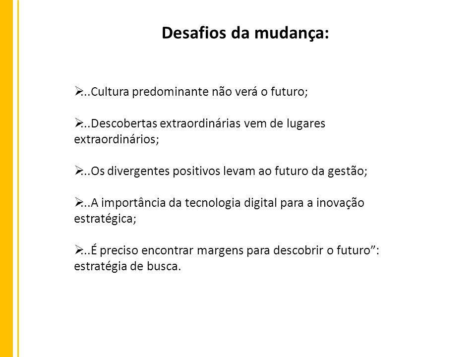 Desafios da mudança: ...Cultura predominante não verá o futuro;