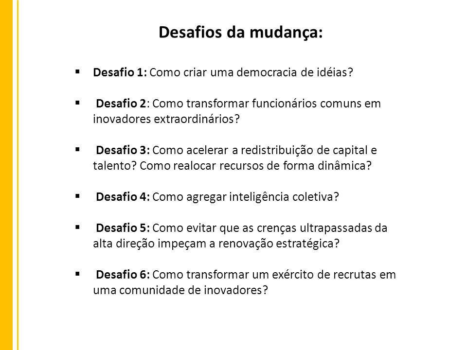 Desafios da mudança: Desafio 1: Como criar uma democracia de idéias