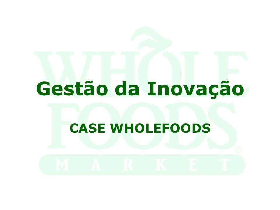 Gestão da Inovação CASE WHOLEFOODS