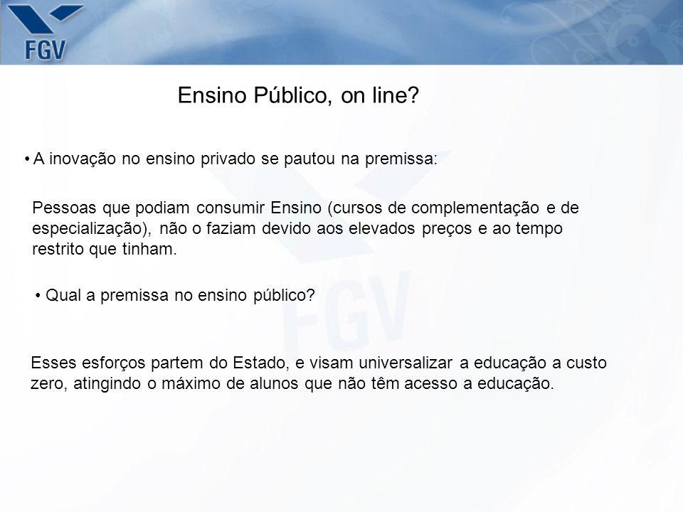 Ensino Público, on line A inovação no ensino privado se pautou na premissa: