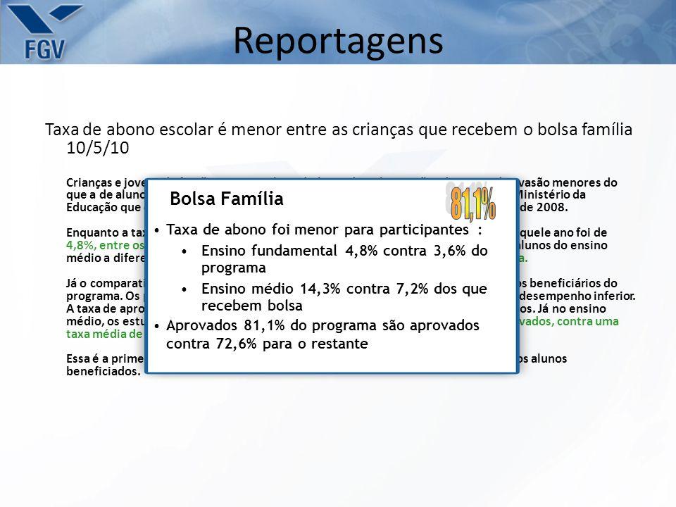 Reportagens Taxa de abono escolar é menor entre as crianças que recebem o bolsa família 10/5/10.