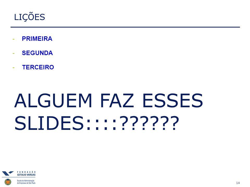 ALGUEM FAZ ESSES SLIDES::::