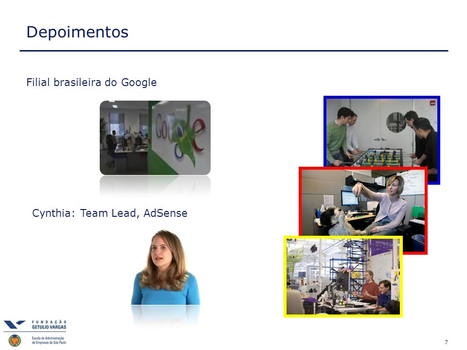 Depoimentos Filial brasileira do Google Cynthia: Team Lead, AdSense